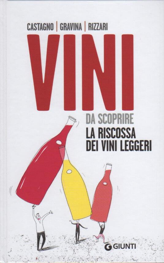 """Castagno, Gravina, Rizzari – """"Vini da Scoprire: La Riscossa dei Vini Leggeri"""""""